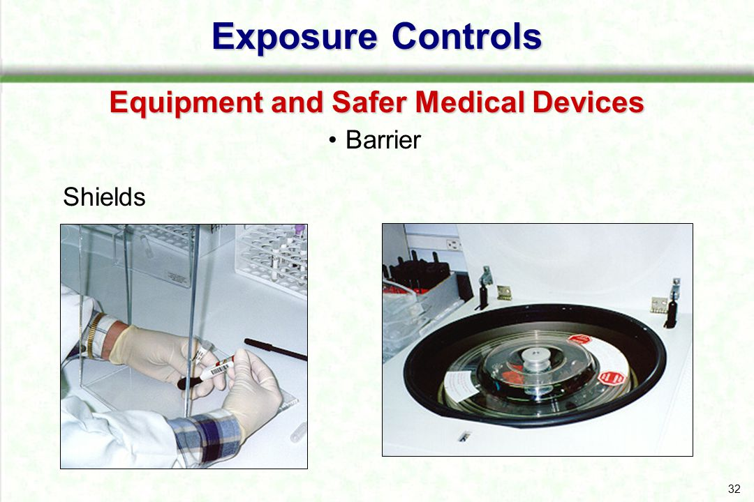 33 Exposure Controls Equipment and Safer Medical Devices Ventilation hood Environmental Controls