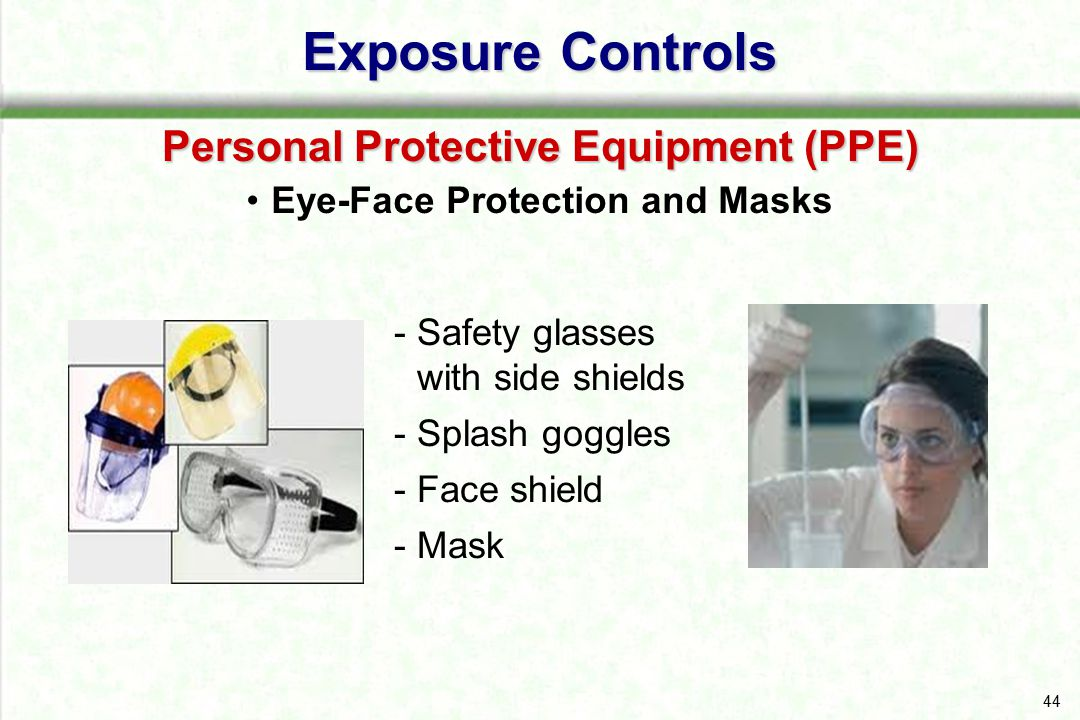 45 Exposure Controls Personal Protective Equipment (PPE) Resuscitation Devices