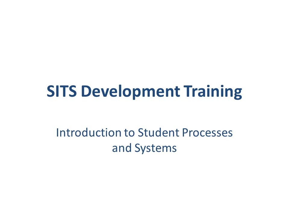 SITS Development Training Introduction to Student Processes and Systems