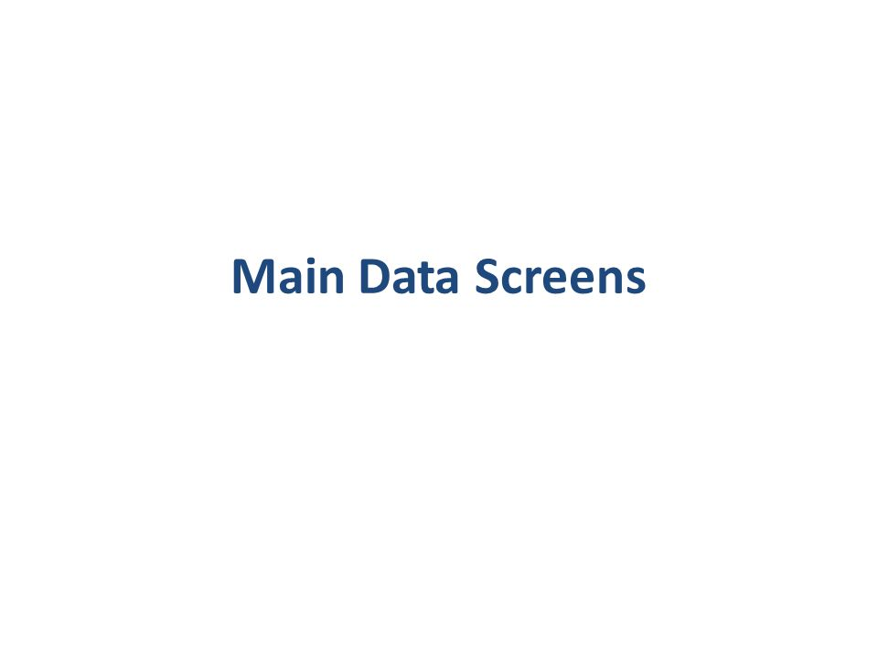 Main Data Screens