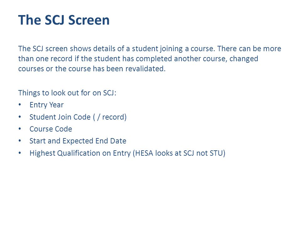 The SCJ Screen The SCJ screen shows details of a student joining a course.