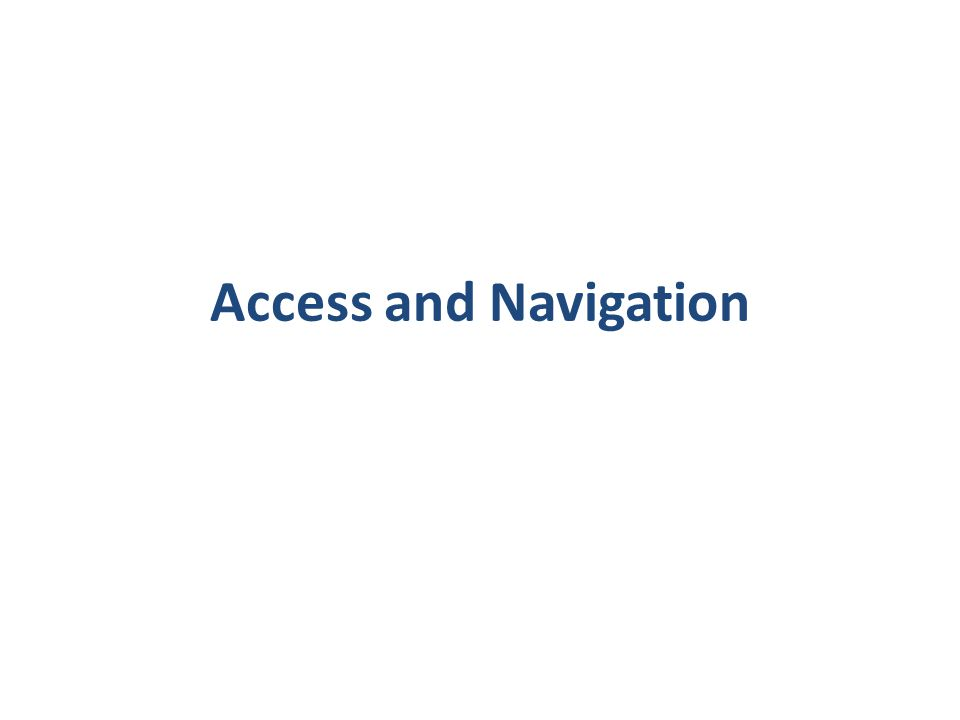 Access and Navigation