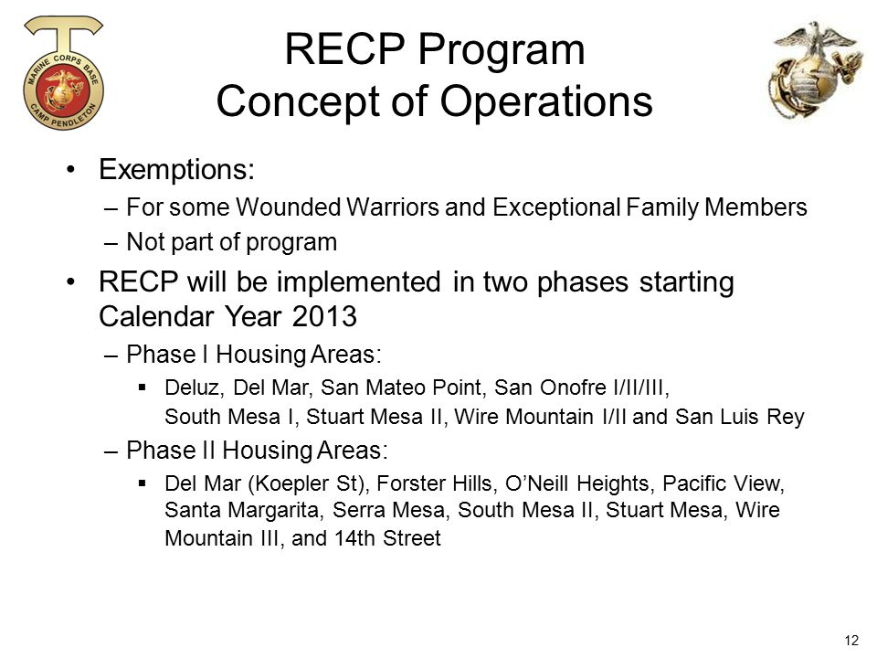 Exemptions: –For some Wounded Warriors and Exceptional Family Members –Not part of program RECP will be implemented in two phases starting Calendar Ye
