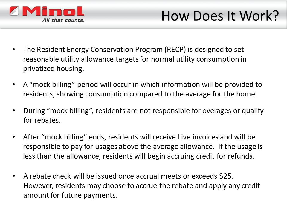 How Does It Work? The Resident Energy Conservation Program (RECP) is designed to set reasonable utility allowance targets for normal utility consumpti