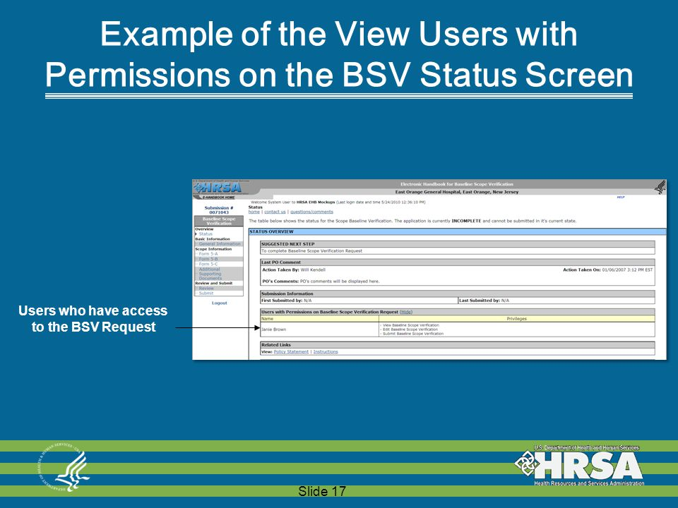 Slide 17 Users who have access to the BSV Request Example of the View Users with Permissions on the BSV Status Screen Users who have access to the BSV Request