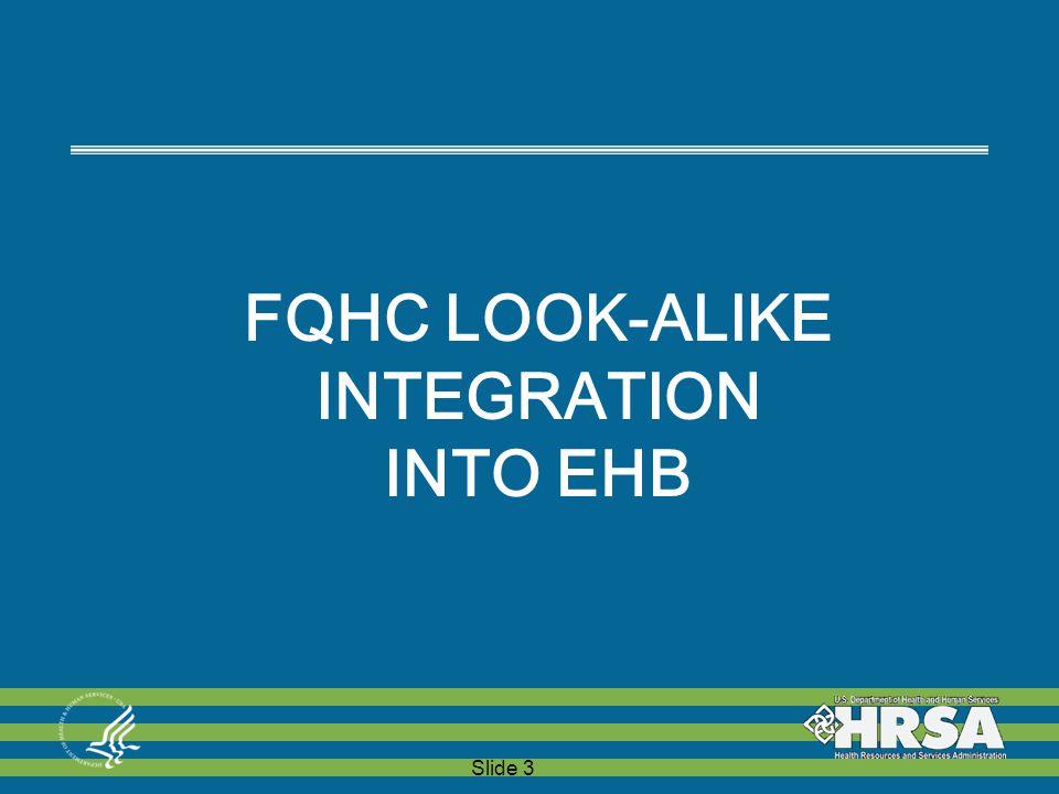 Slide 3 FQHC LOOK-ALIKE INTEGRATION INTO EHB
