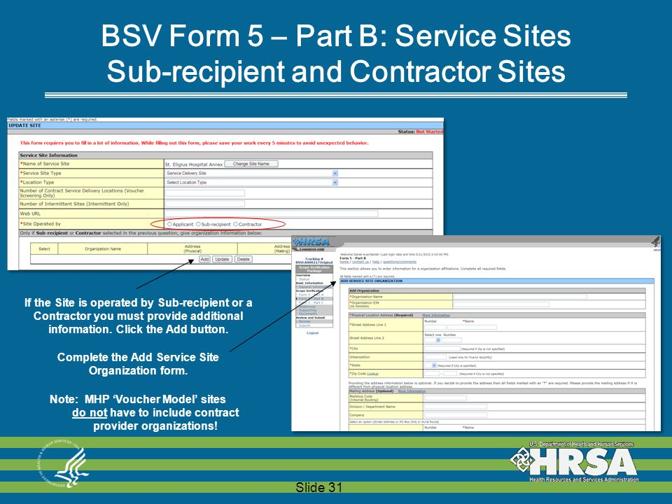 Slide 31 If the Site is operated by Sub-recipient or a Contractor you must provide additional information.