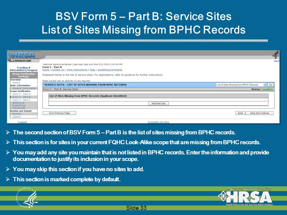 Slide 33 BSV Form 5 – Part B: Service Sites List of Sites Missing from BPHC Records  The second section of BSV Form 5 – Part B is the list of sites missing from BPHC records.