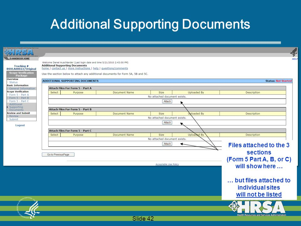 Slide 42 Files attached to the 3 sections (Form 5 Part A, B, or C) will show here … … but files attached to individual sites will not be listed Additional Supporting Documents Files attached to the 3 sections (Form 5 Part A, B, or C) will show here … … but files attached to individual sites will not be listed