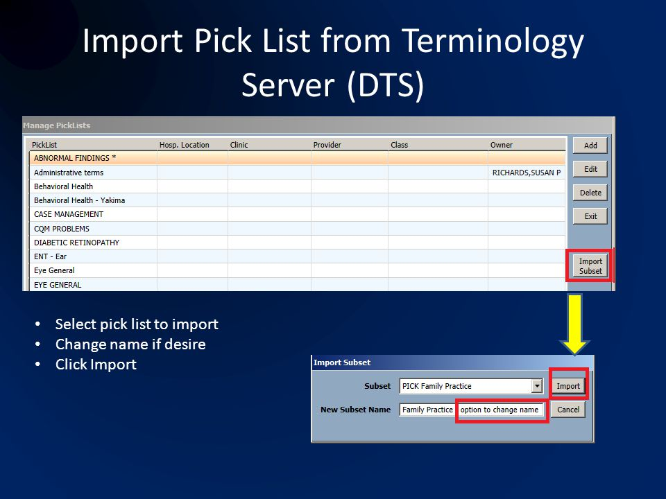 Import Pick List from Terminology Server (DTS) Select pick list to import Change name if desire Click Import