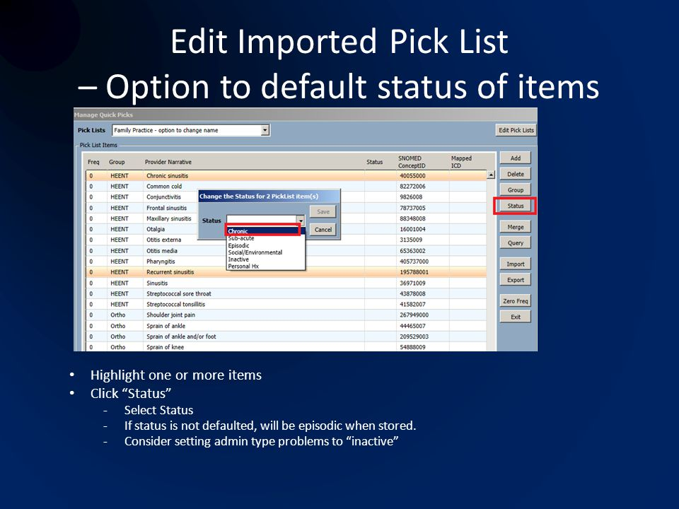 "Edit Imported Pick List – Option to default status of items Highlight one or more items Click ""Status"" -Select Status -If status is not defaulted, wil"