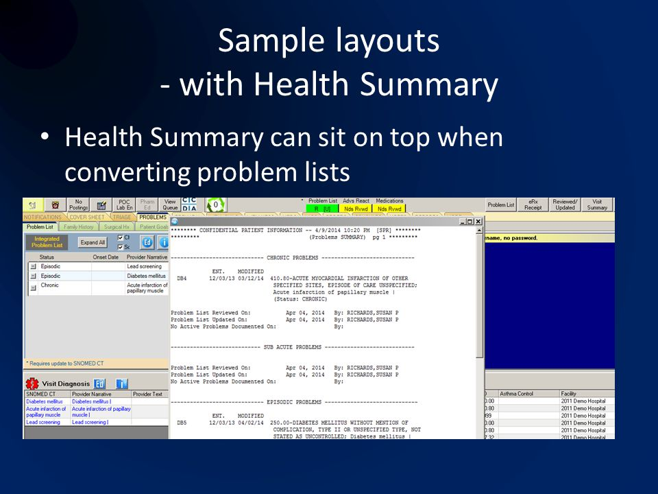 Sample layouts - with Health Summary Health Summary can sit on top when converting problem lists