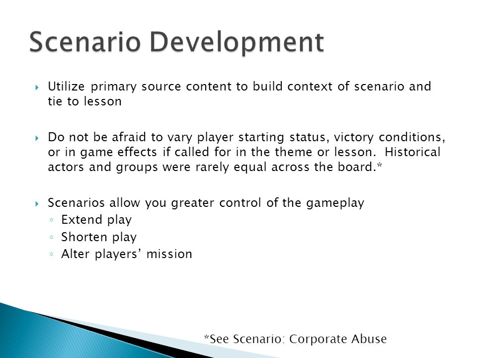  Utilize primary source content to build context of scenario and tie to lesson  Do not be afraid to vary player starting status, victory conditions,