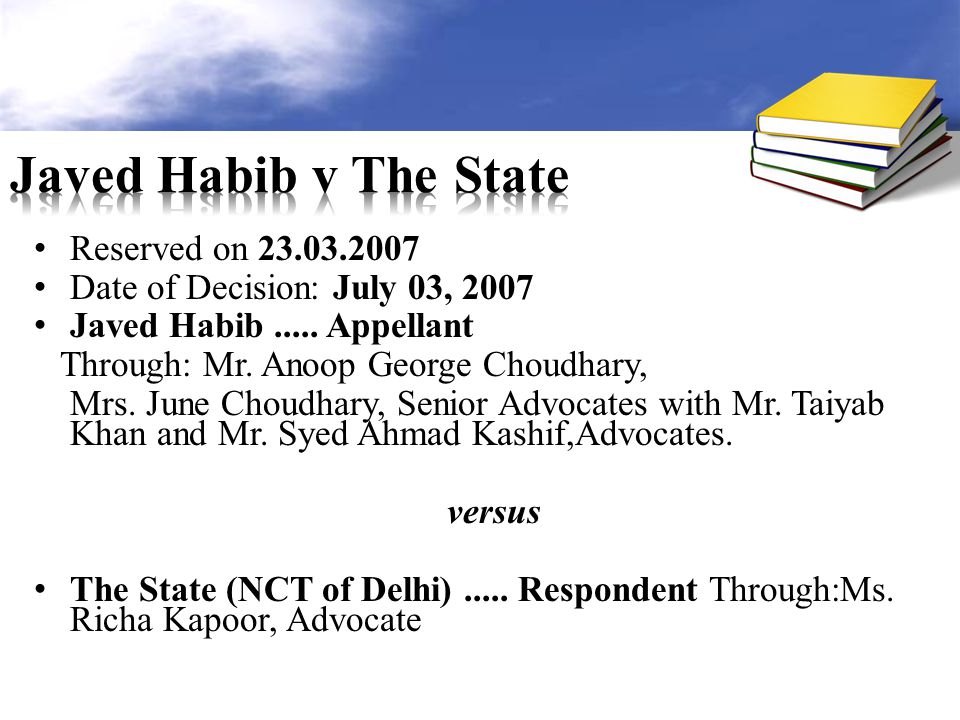 Reserved on 23.03.2007 Date of Decision: July 03, 2007 Javed Habib.....