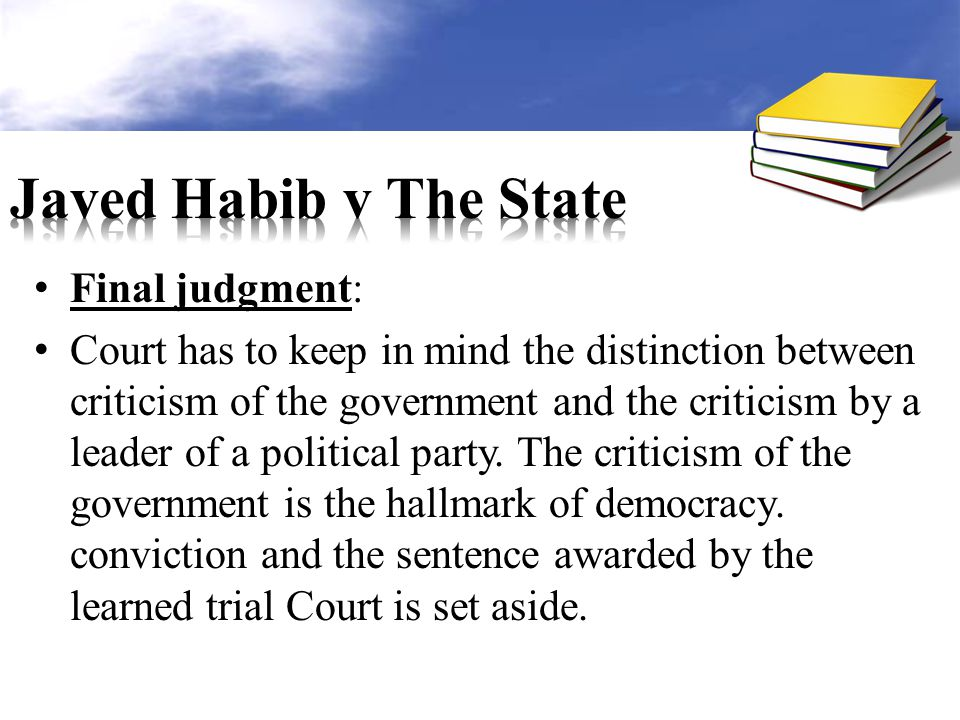 Final judgment: Court has to keep in mind the distinction between criticism of the government and the criticism by a leader of a political party.