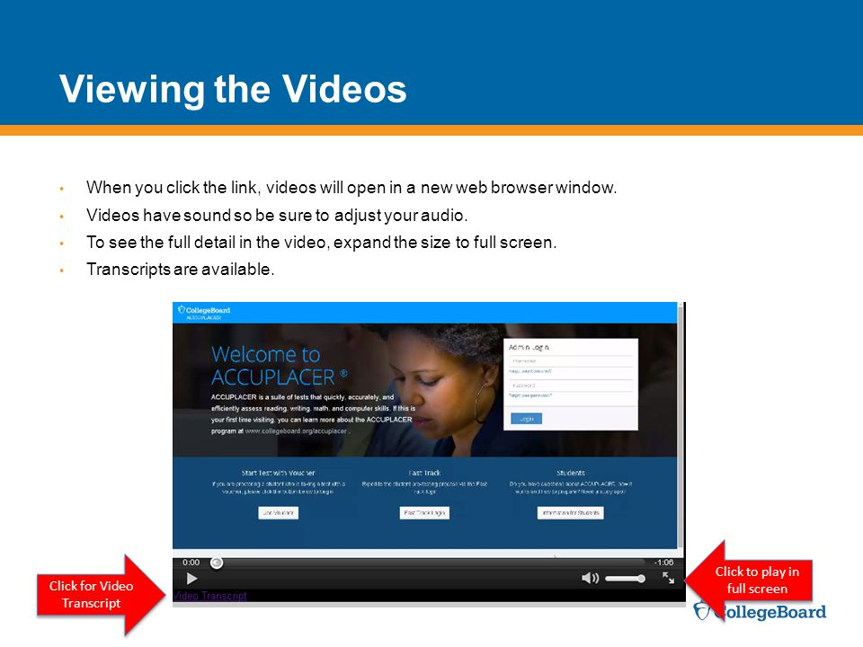 Viewing the Videos When you click the link, videos will open in a new web browser window.