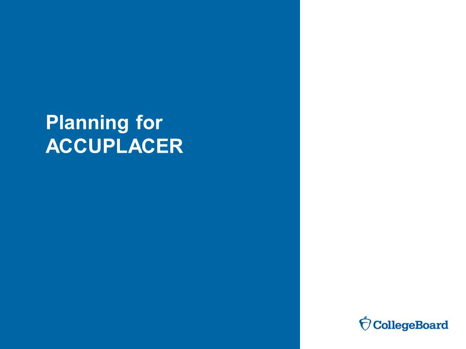 Planning for ACCUPLACER