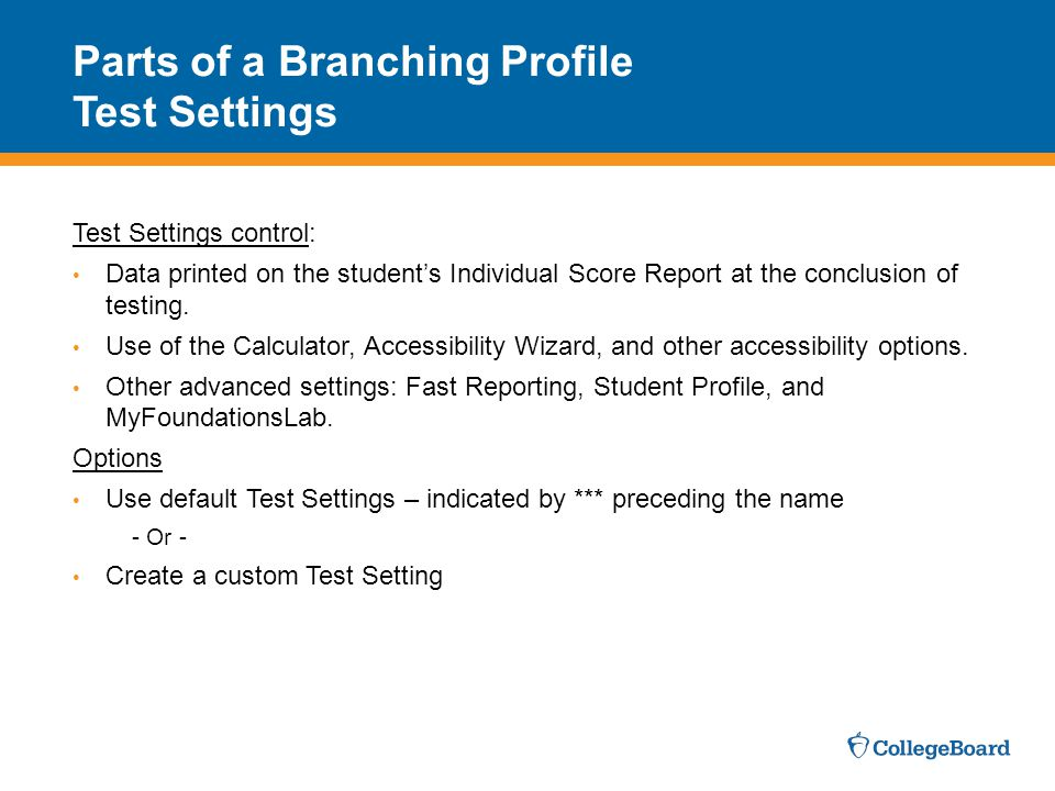 Parts of a Branching Profile Test Settings Test Settings control: Data printed on the student's Individual Score Report at the conclusion of testing.
