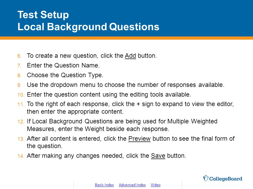Test Setup Local Background Questions 6.To create a new question, click the Add button.