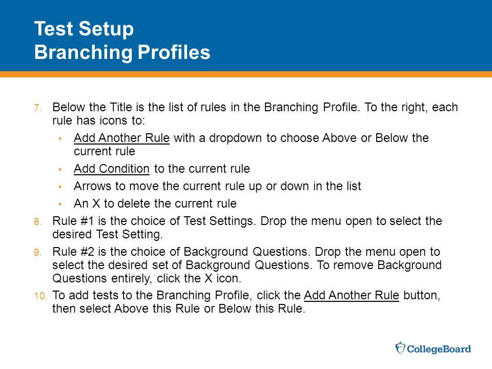 Test Setup Branching Profiles 7.Below the Title is the list of rules in the Branching Profile.