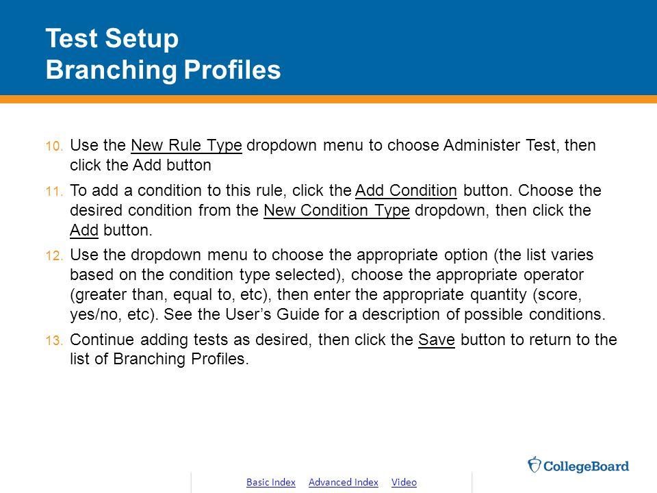 Test Setup Branching Profiles 10.