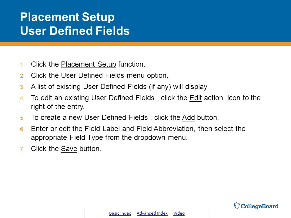 Placement Setup User Defined Fields 1.Click the Placement Setup function.
