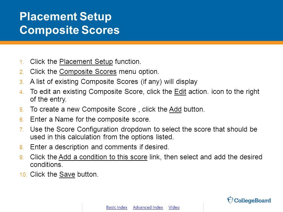 Placement Setup Composite Scores 1.Click the Placement Setup function.
