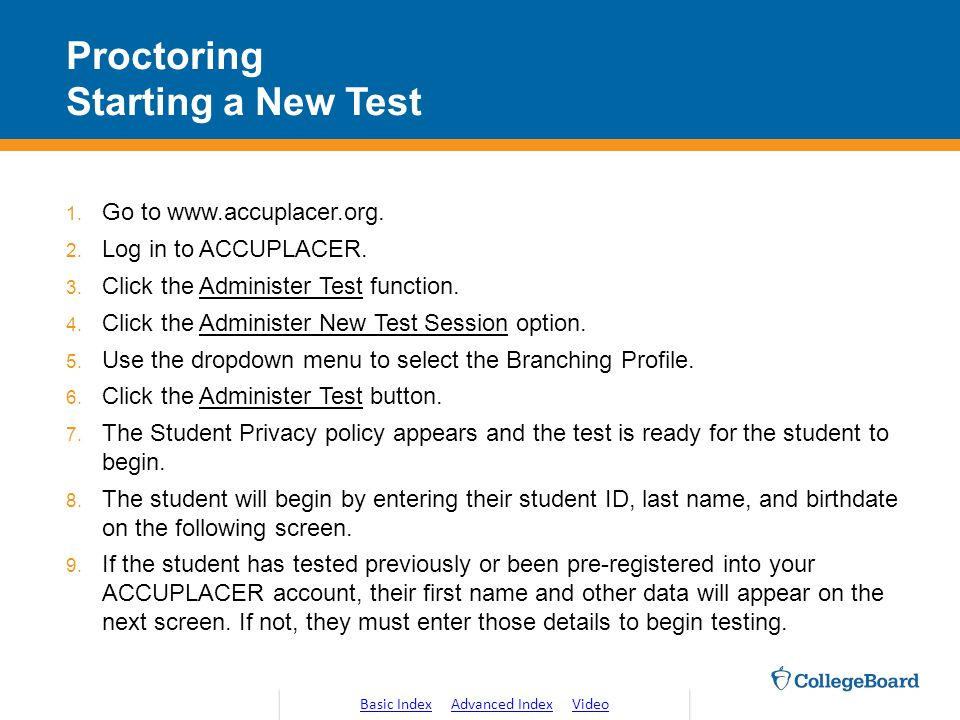 Proctoring Starting a New Test 1.Go to www.accuplacer.org.