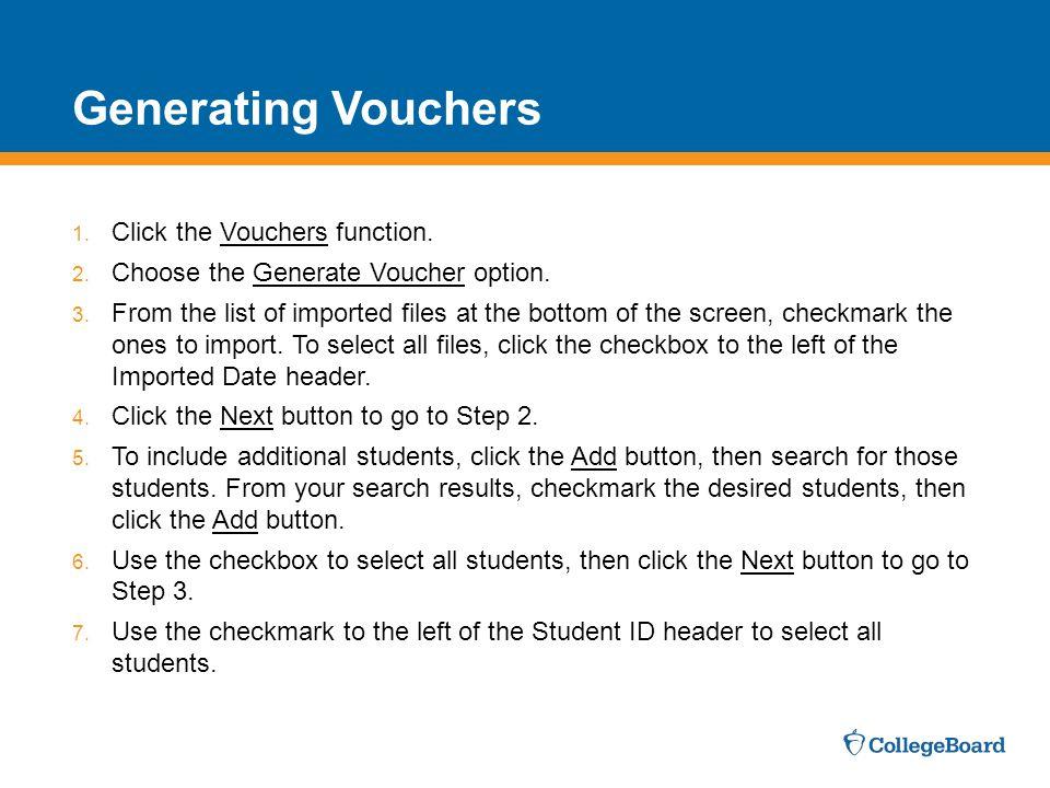 Generating Vouchers 1.Click the Vouchers function.