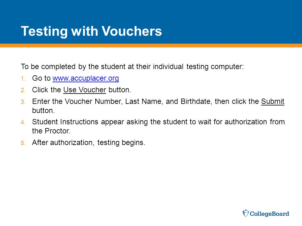 Testing with Vouchers To be completed by the student at their individual testing computer: 1.