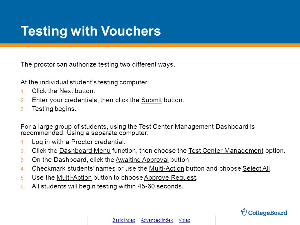 Testing with Vouchers The proctor can authorize testing two different ways.