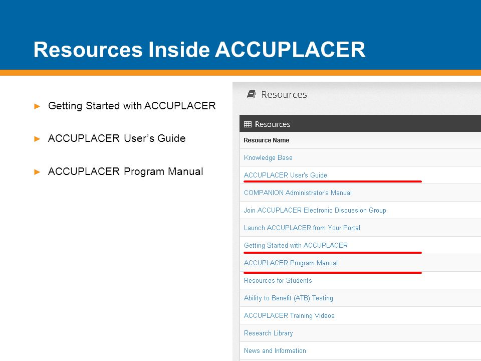 ► Getting Started with ACCUPLACER ► ACCUPLACER User's Guide ► ACCUPLACER Program Manual Resources Inside ACCUPLACER