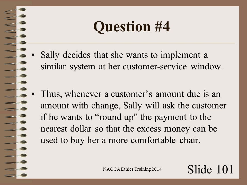 Question #4 Sally decides that she wants to implement a similar system at her customer-service window.