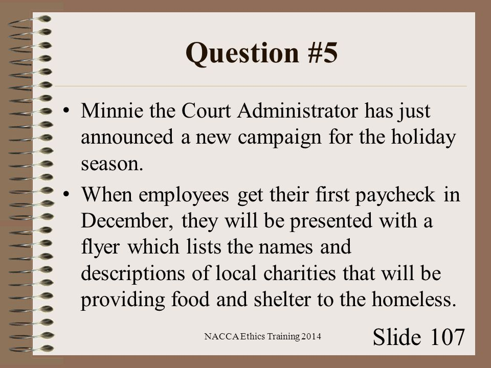 Question #5 Minnie the Court Administrator has just announced a new campaign for the holiday season.