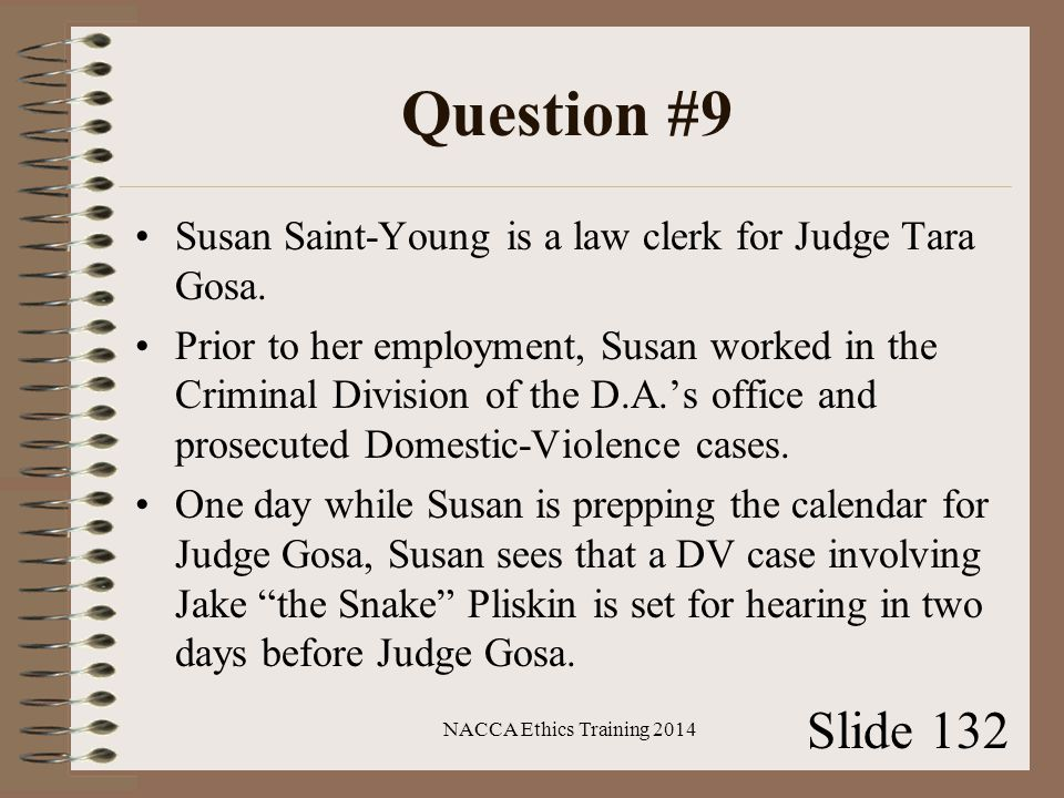 Question #9 Susan Saint-Young is a law clerk for Judge Tara Gosa.