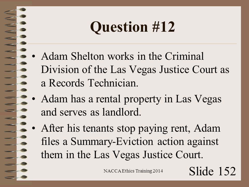Question #12 Adam Shelton works in the Criminal Division of the Las Vegas Justice Court as a Records Technician.