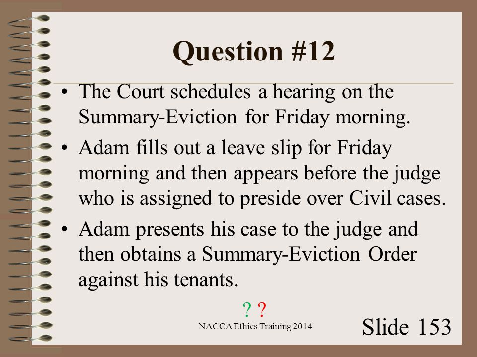 Question #12 The Court schedules a hearing on the Summary-Eviction for Friday morning.