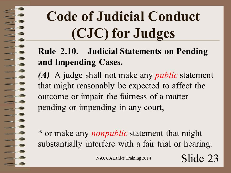 Code of Judicial Conduct (CJC) for Judges Rule 2.10.