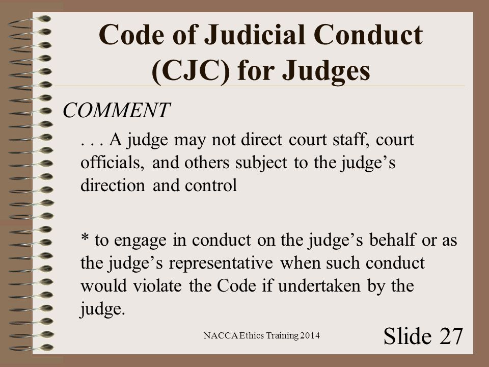 Code of Judicial Conduct (CJC) for Judges COMMENT...