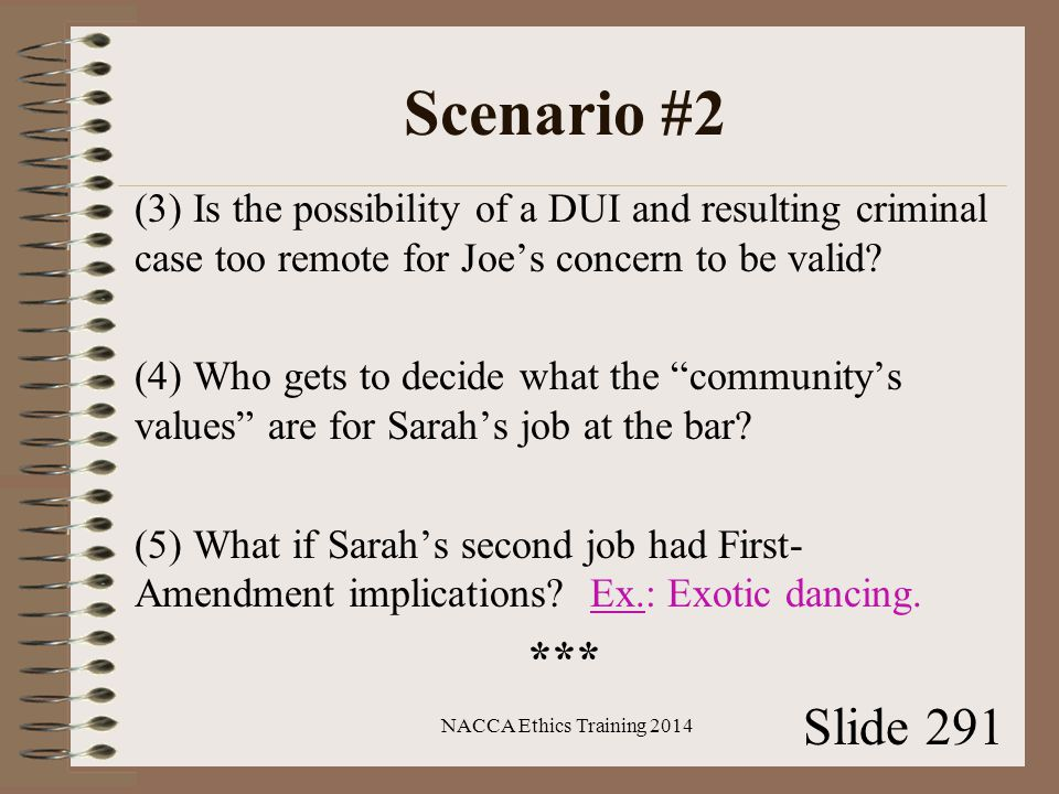 Scenario #2 (3) Is the possibility of a DUI and resulting criminal case too remote for Joe's concern to be valid.