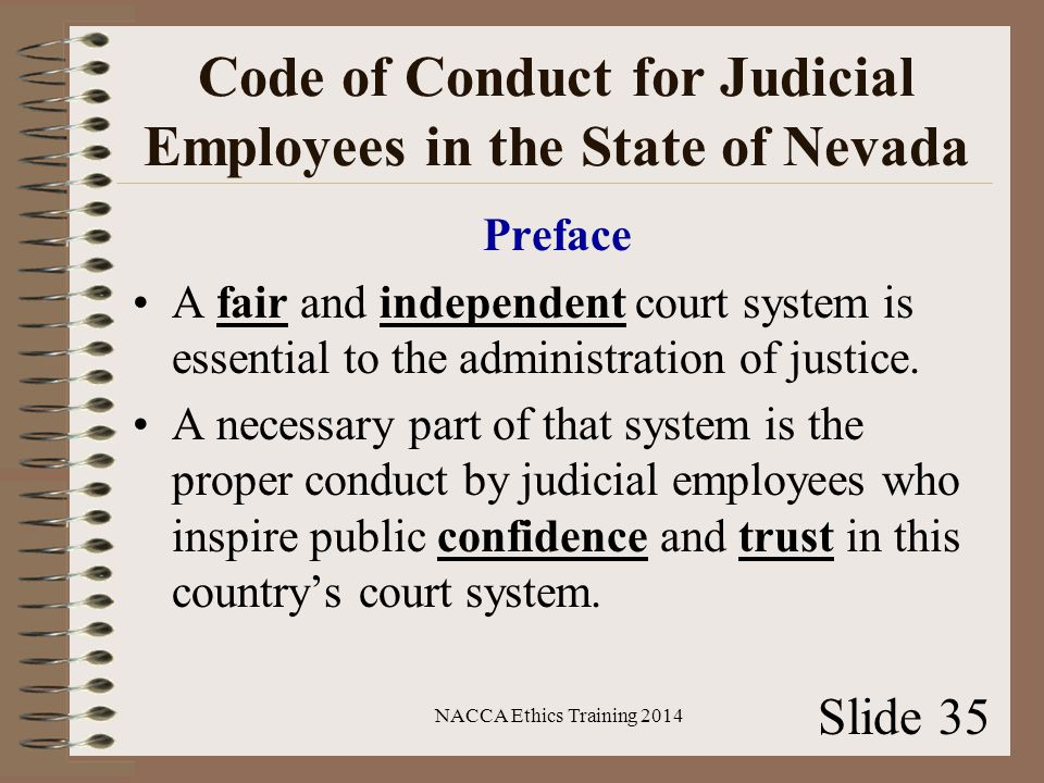Code of Conduct for Judicial Employees in the State of Nevada Preface A fair and independent court system is essential to the administration of justice.