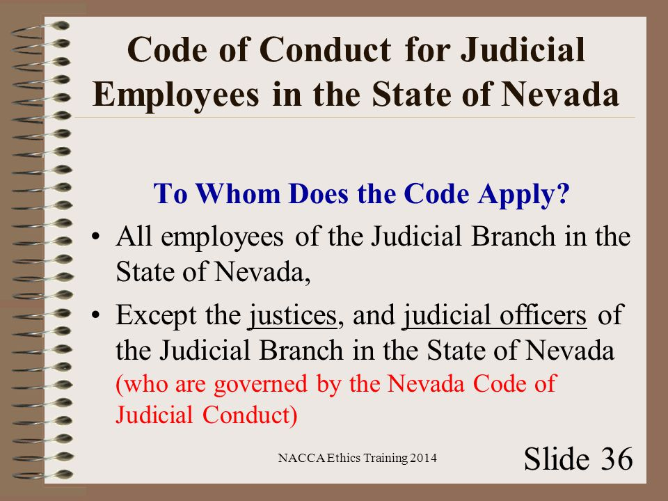 Code of Conduct for Judicial Employees in the State of Nevada To Whom Does the Code Apply.