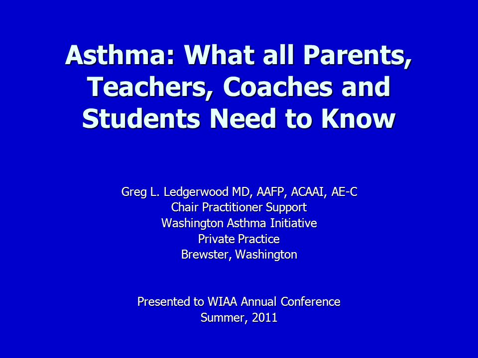 Washington State Asthma Initiative As of 2006/2007, students are allowed to carry their own inhalers and epinephrine As of 2006/2007, students are allowed to carry their own inhalers and epinephrine They may use when they feel it is needed They may use when they feel it is needed School personnel need to become familiar with the medications and side effects School personnel need to become familiar with the medications and side effects Albuterol: rapid heart rate, shakiness Albuterol: rapid heart rate, shakiness Epinephrine: rapid heart rate, shakiness, nausea, vomiting, increase BP Epinephrine: rapid heart rate, shakiness, nausea, vomiting, increase BP