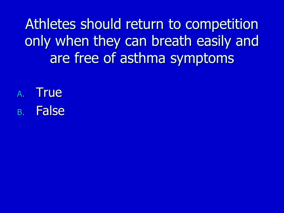 Some athletes need to take medication every day to prevent asthma symptoms.