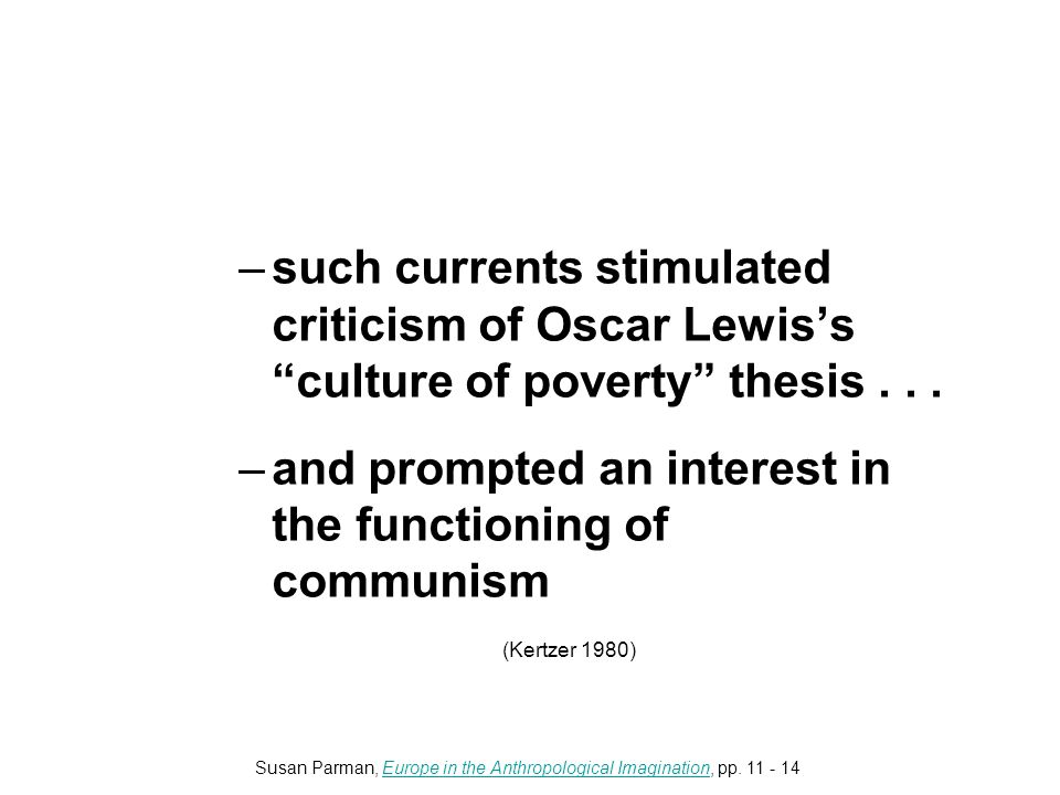 –such currents stimulated criticism of Oscar Lewis's culture of poverty thesis...