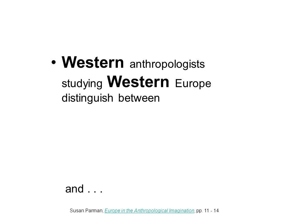 Western anthropologists studying Western Europe distinguish between the urban stratified literate large-scale us and...