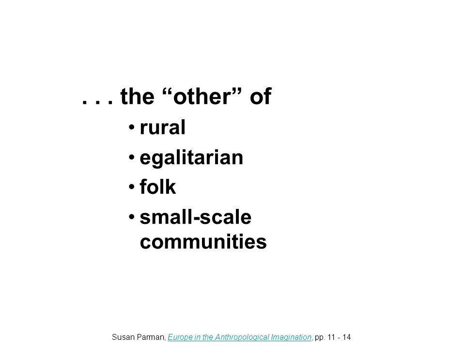 ... the other of rural egalitarian folk small-scale communities and are asking questions about...