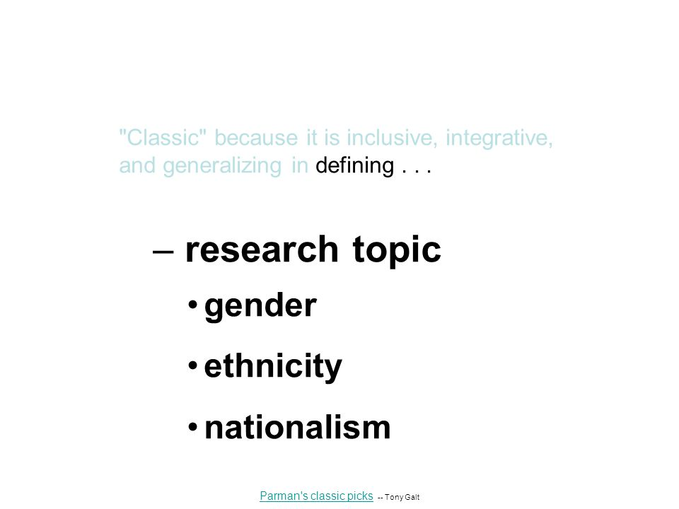 Classic because it is inclusive, integrative, and generalizing in defining...
