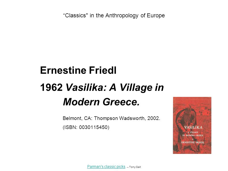 Ernestine Friedl 1962 Vasilika: A Village in Modern Greece.