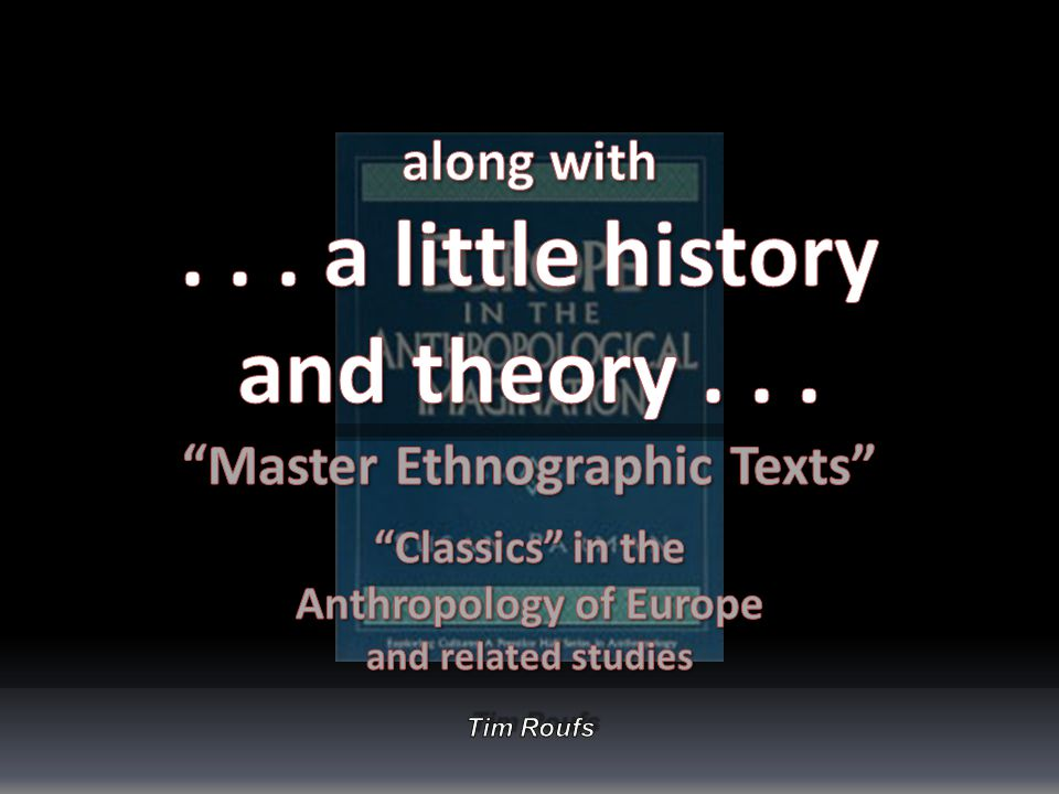 Master Ethnographic Texts are ...